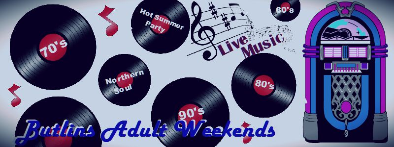 Butlins Adult Weekends Skegness & Minehead, over 18's music breaks
