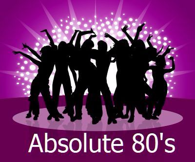 Absolute 80's Adult Weekend 10th May 2019