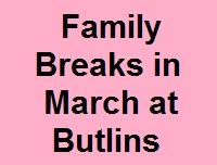 <!--001-->Butlins Minehead Breaks in March 2020
