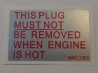 MRC 7253 - Label, Filler Plug Warning