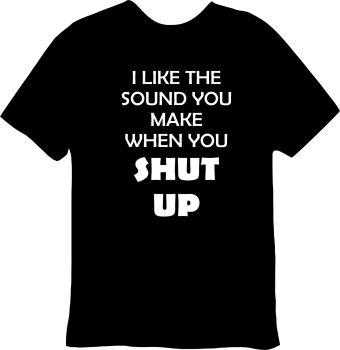 Shut Up Tee