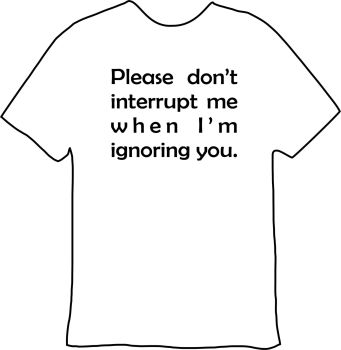 Please don't interrupt me Tee