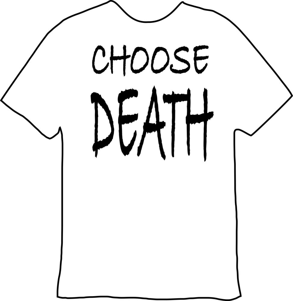 Choose Death Tee