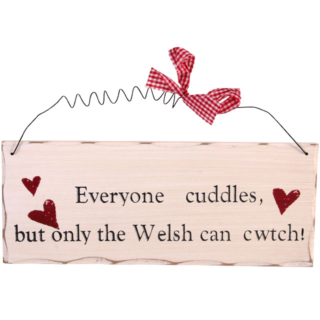 Everyone Cuddles Welsh wooden hanging plaque