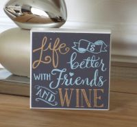 Friends and Wine Standing Token Plaque