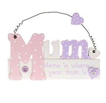 Mum Cut Out Hanging Plaque - Home is where your mum is design