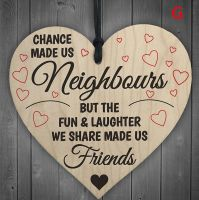 Chance Made Us Neighbours Heart Plaque
