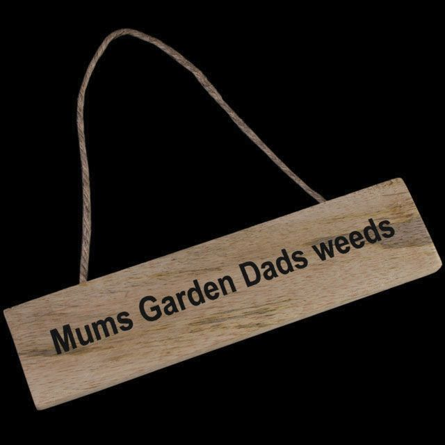 Mums garden dads weeds hanging garden sign