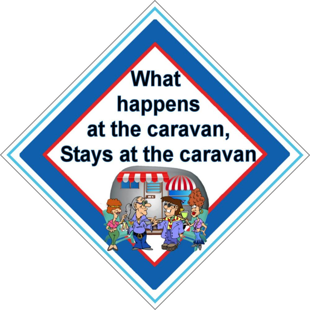 Caravan Sign - What Happens at the Caravan