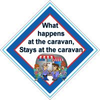 Caravan Sign - What Happens at the Caravan