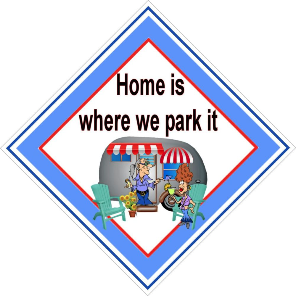 Caravan Sign - Home Is Where We Park It