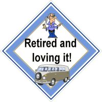 Campervan Sign - Retired and Loving It (Male)