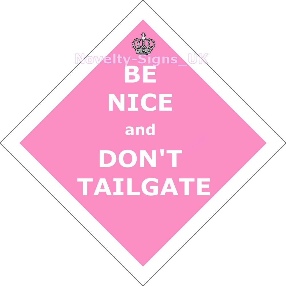 Car Sign - Be Nice and Don't Tailgate - Pink