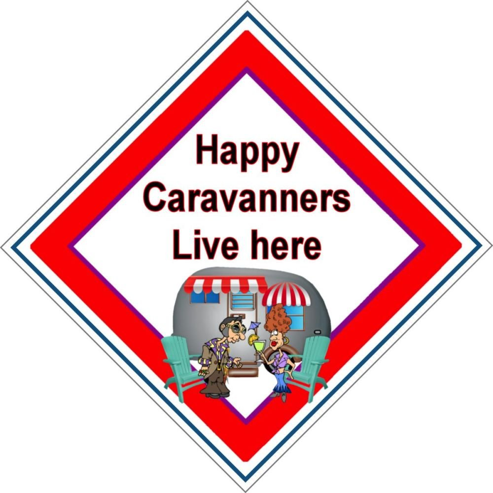 Caravan Sign - Happy Caravanners Live Here