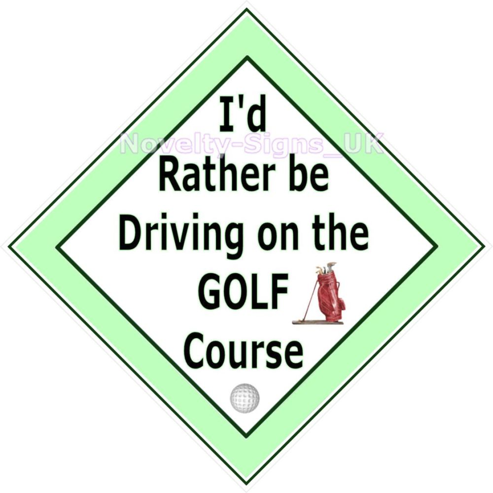 Window car sign, mobile home, caravan sign - Rather be Driving on the Golf Course