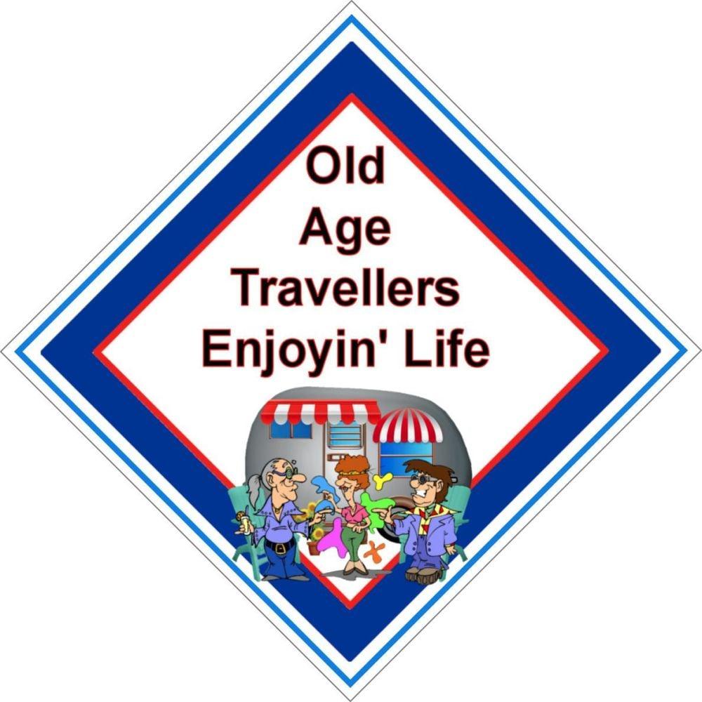 Caravan Sign - Old Age Travellers Enjoyin' Life