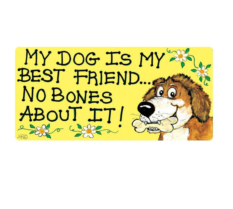 My Dog is my Best Friend Hanging Sign