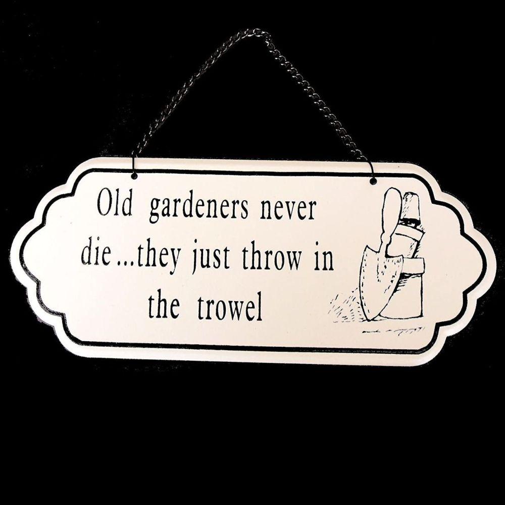 Garden Wall Plaque - Old gardeners Throw in the Trowel
