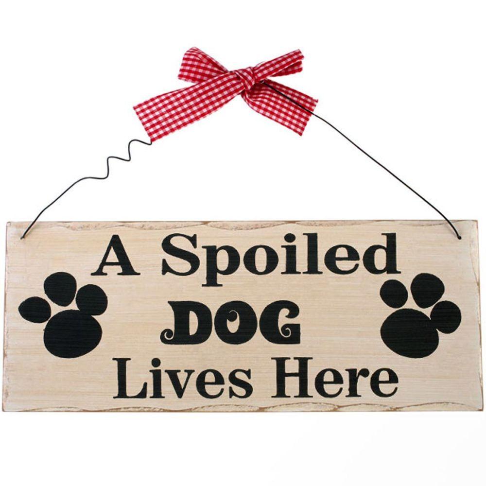 Dog Plaque A Spoiled Dog lives Here