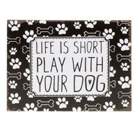Tin Dog Paw Print Metal Plaque - Life is Short