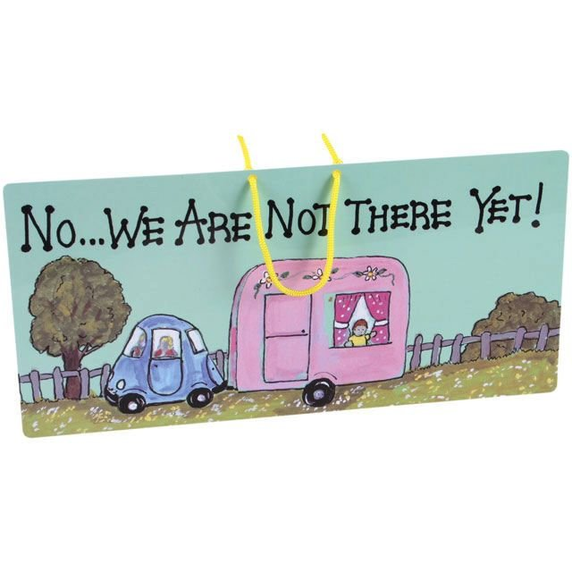No We Are Not There Yet Caravan Hanging Sign
