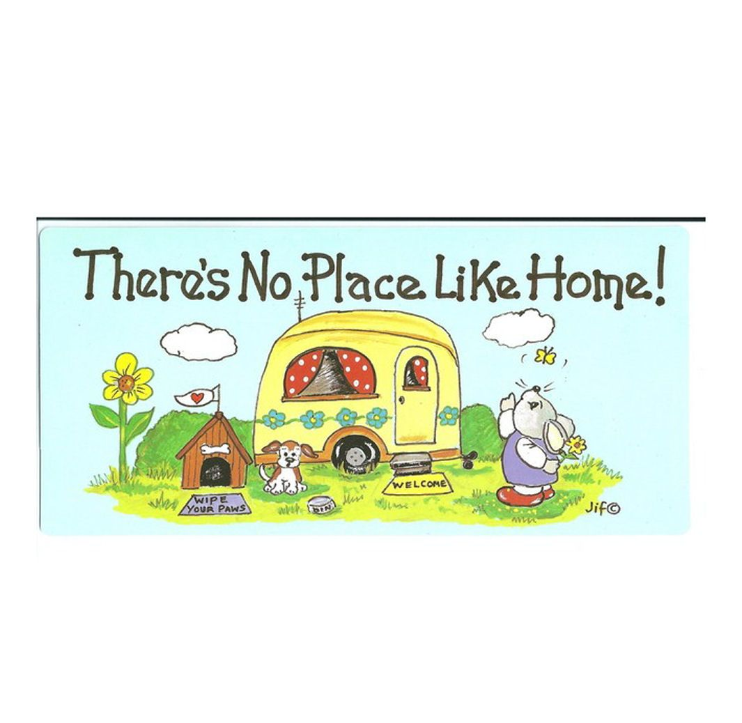 There's No Place Like Home Caravan Motorhome Sign