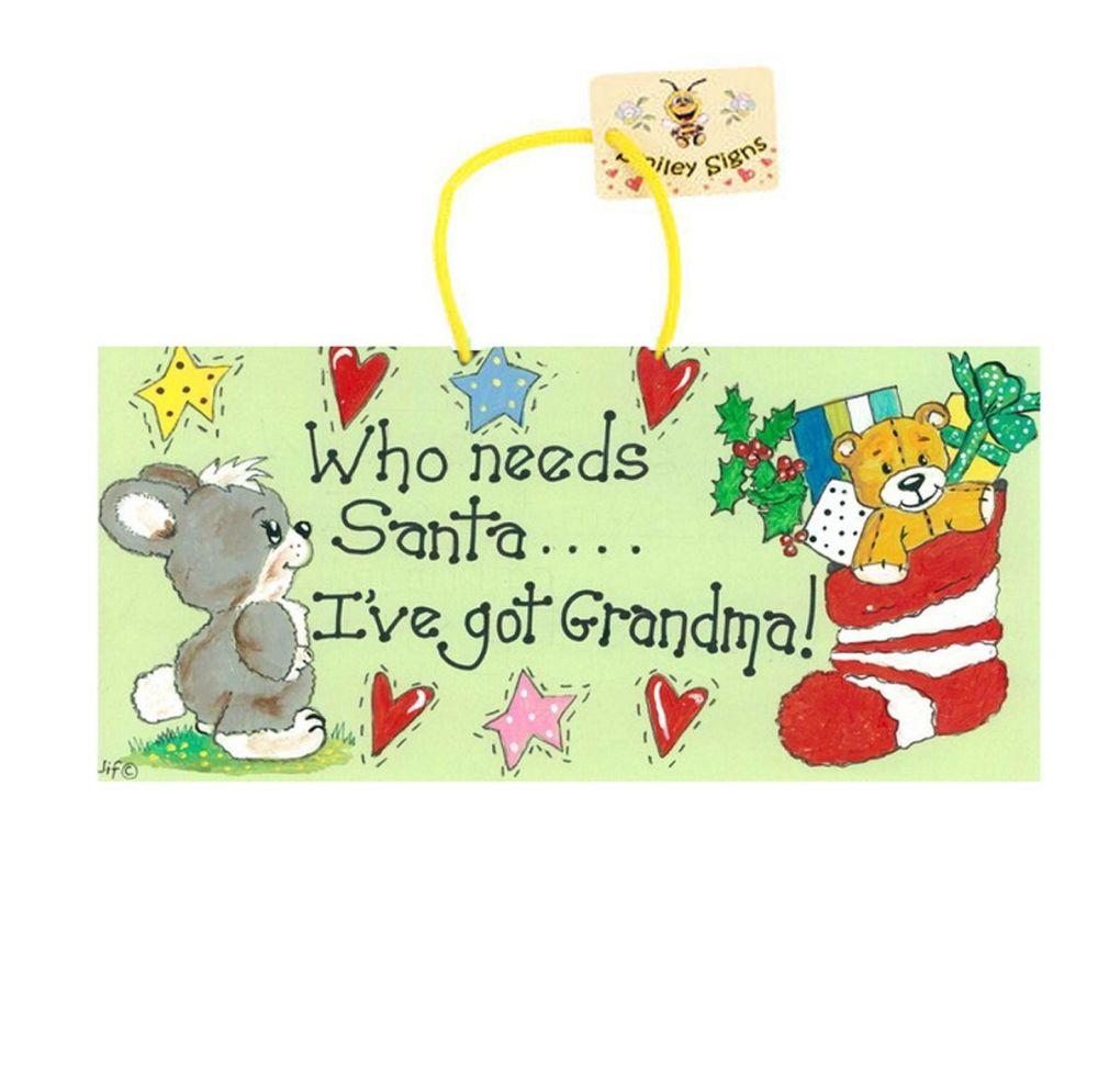 Who Needs Santa When I've Got Grandma Christmas Sign Decoration