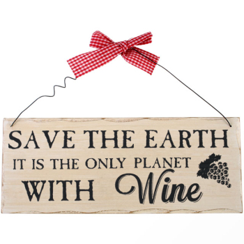 Save the Earth it's the only planet with wine wooden hanging plaque