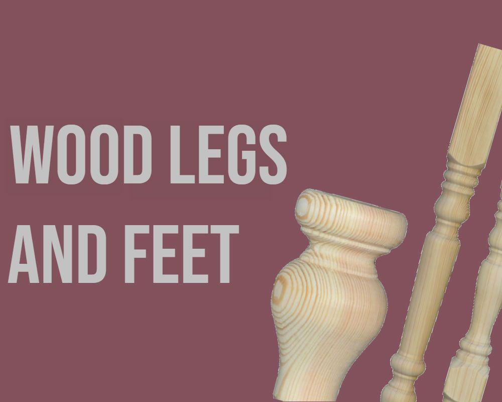 Wood Legs and Feet