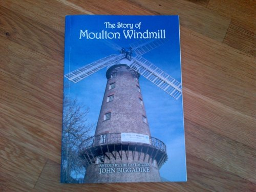 The Story Of Moulton Windmill