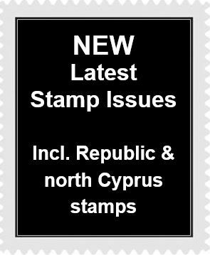 NEW Latest Stamp Issues incl Republic and north Cyprus stamps