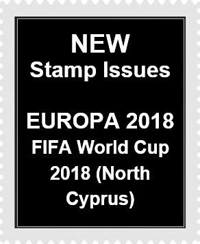 NEW Cyprus Stamps Issues 2018 - EUROPA Bridges and FIFA World Cup (North Cy