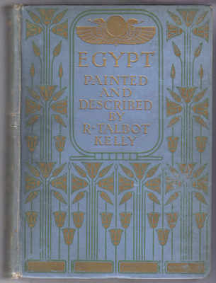 Egypt Painted and Described By R.Talbot Kelly 1906 - Book