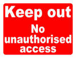 Keep Out No Unauthorised Access