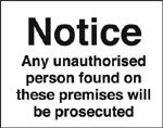 Unauthorised Person Found On These Premises Will Be Prosecuted
