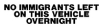 No Immigrants Left on this Vehicle Overnight Sticker