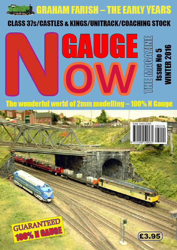 N GAUGE NOW: THE MAGAZINE - Issue 5 (Winter 2016)