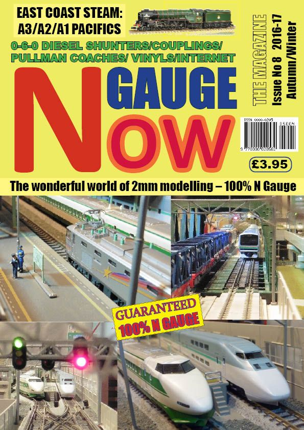 N GAUGE NOW: THE MAGAZINE - Issue 8