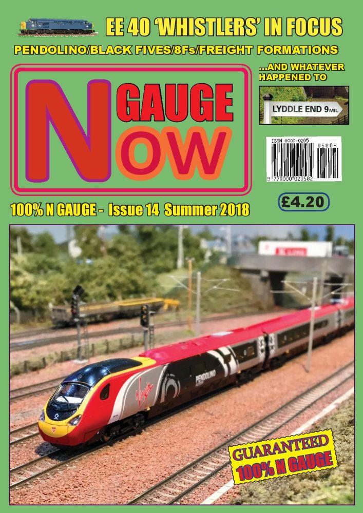N GAUGE NOW - Issue 14 (Summer 2018)