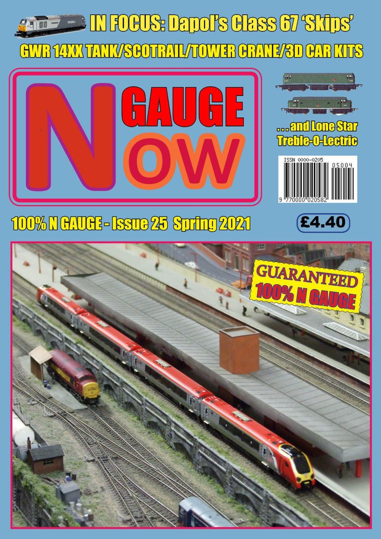 N  GAUGE NOW Issue 25 (Spring 2021)