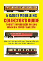 COLLECTOR'S GUIDE TO BRITISH PASSENGER ROLLING STOCK IN N GAUGE 1967-2020