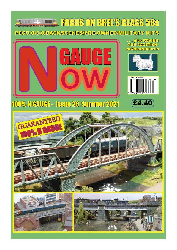 N  GAUGE NOW Issue 26 (Summer 2021) Inc P&P)