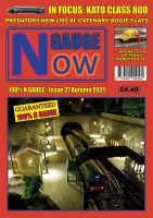 N  GAUGE NOW Issue 27 (Autumn 2021) Inc P&P)
