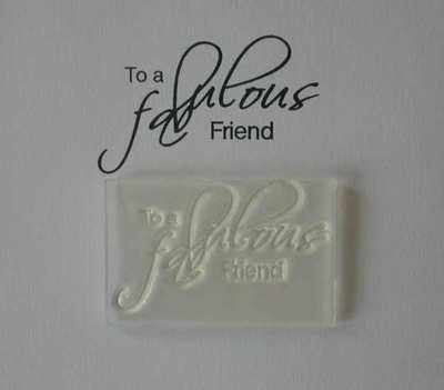 To a Fabulous Friend, script stamp