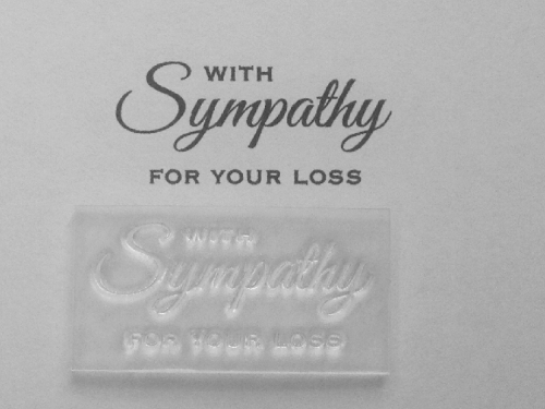 With Sympathy for your loss, clear stamp