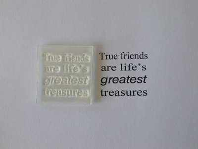 Verse stamp, True friends are Treasures