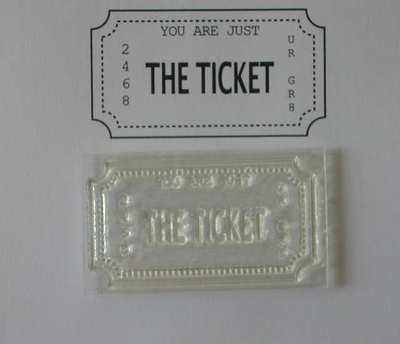 Ticket stamp, You are just the Ticket