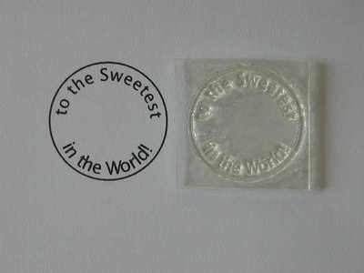 To the Sweetest in the World!, circle stamp