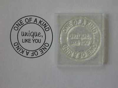 One of a Kind, unique, like you, circle stamp