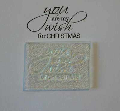 You are my Wish for Christmas, script stamp